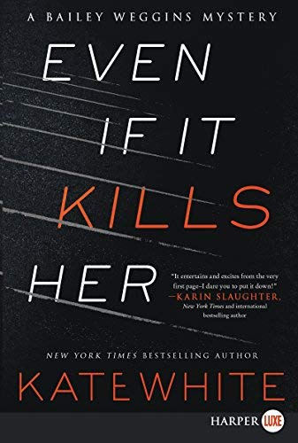 Even If It Kills Her (A Bailey Weggins Mystery, Large Print)