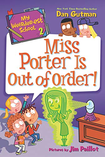 Miss Porter Is Out of Order! (My Weirder-est School, Bk.2)