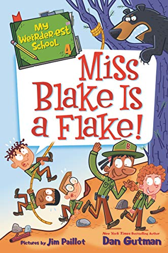 Miss Blake Is a Flake! (My Weirder-est School, Bk. 4)