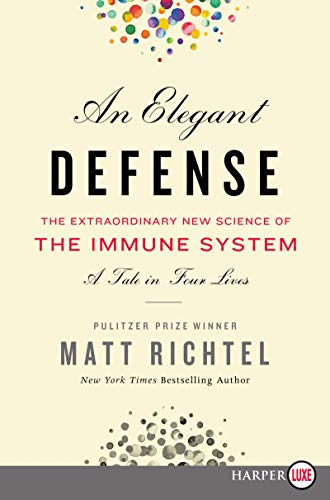 An Elegant Defense: The Extraordinary New Science of the Immune System - A Tale in Four Lives  (Large Print)
