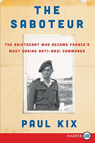 The Saboteur: The Aristocrat Who Became France's Most Daring Anti-Nazi Commando (Large Print)