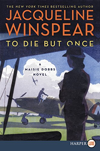 To Die But Once (A Maisie Dobbs Novel, Large Print)