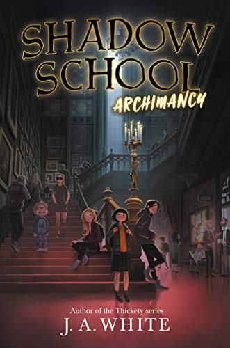 Archimancy (Shadow School, Bk.1)