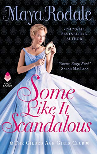 Some Like It Scandalous (The Gilded Age Girls Club)