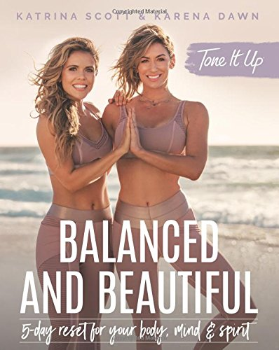 Tone It Up: Balanced and Beautiful - 5-Day Reset for Your Body, Mind, and Spirit