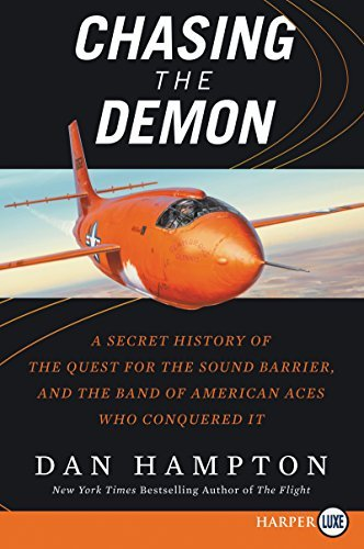Chasing the Demon: A Secret History of the Quest for the Sound Barrier, and the Band of American Aces Who Conquered It (Large Print)