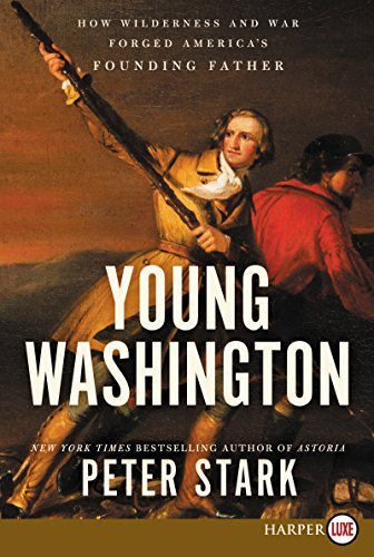 Young Washington: How Wilderness and War Forged America's Founding Father (Large Print)