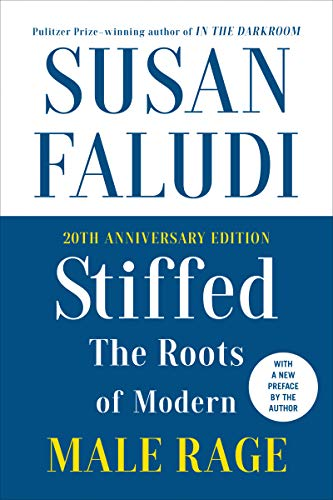 Stiffed: The Roots of Modern Male Rage (20th Anniversary Edition)