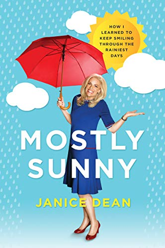 Mostly Sunny:  How I Learned to Keep Smiling Through the Rainiest Days