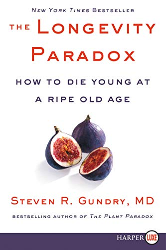 The Longevity Paradox: How to Die Young at a Ripe Old Age (The Plant Paradox, Large Print)