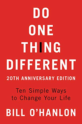 Do One Thing Different: Ten Simple Ways to Change Your Life (20th Anniversary Edition)