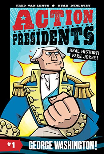 George Washington! (Action Presidents, Bk. 1)
