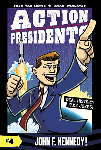 John F. Kennedy! (Action Presidents, Bk. 4)