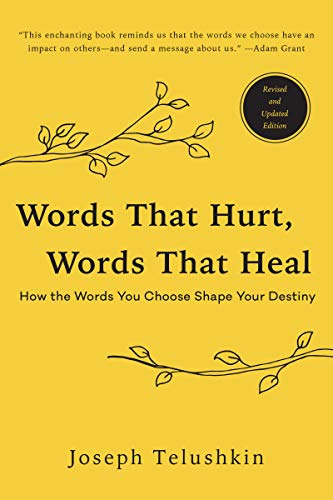 Words That Hurt, Words That Heal (Revised and Updated)