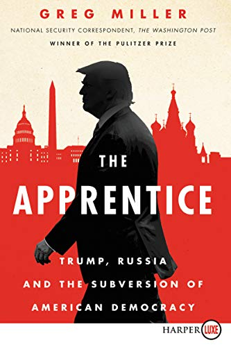 The Apprentice: Trump, Russia and the Subverstion of American Democracy (Large Print)