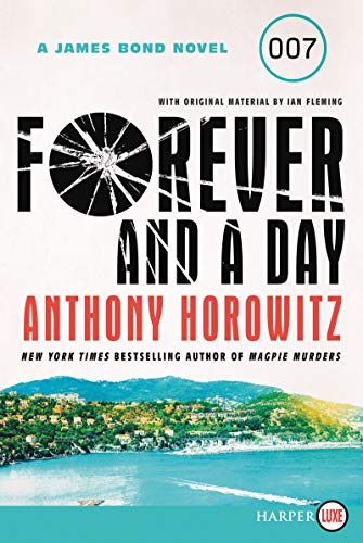 Forever and a Day (A James Bond Novel, Large Print)