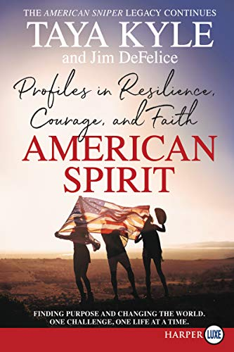 American Spirit: Profiles in Resilience, Courage, and Faith (Large Print)