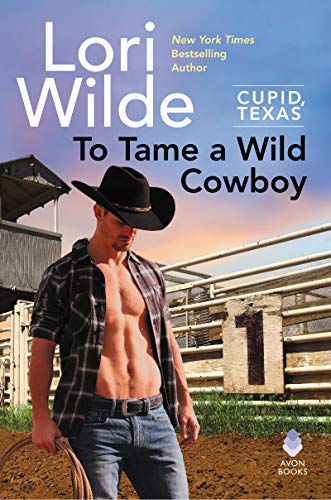 To Tame a Wild Cowboy (Cupid, Texas)