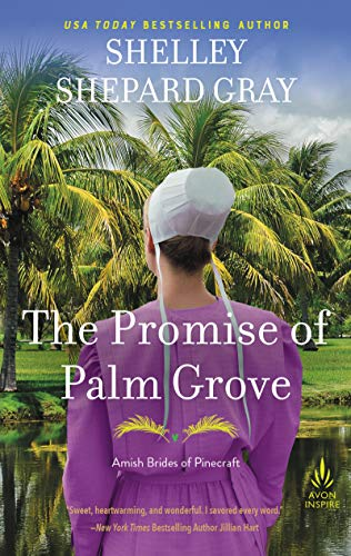 The Promise of Palm Grove (Amish Brides of Pinecraft, Bk. 1)
