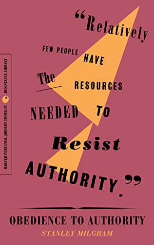 Obedience to Authority: An Experimental View (The Resistance Library)