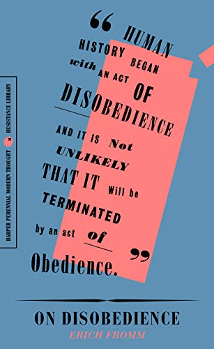 "On Disobedience: Why Freedom Means Saying ""No"" to Power (Resistance Library)"