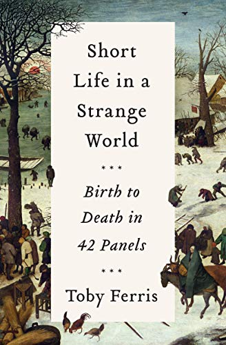 Short Life in a Strange World: Birth to Death in 42 Panels