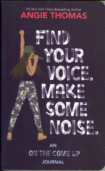 Find Your Voice. Make Some Noise.: An On the Come Up Journal