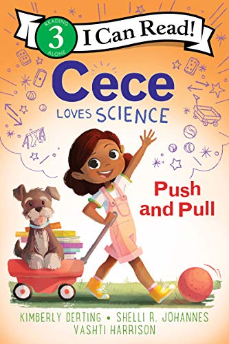 Push and Pull (Cece Loves Science, I Can Read! Level 3)