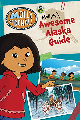 Molly's Awesome Alaska Guide (Molly of Denali)