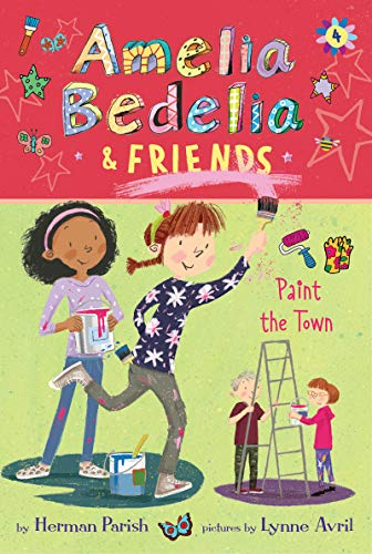 Amelia Bedelia & Friends Paint the Town (Amelia Bedelia, Bk. 4)