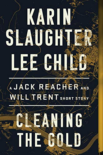 Cleaning the Gold: A Jack Reacher and Will Trent Short Story
