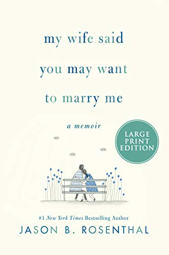 My Wife Said You May Want to Marry Me (Large Print)