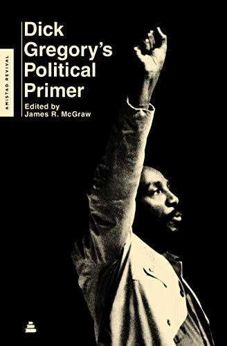 Dick Gregory's Political Primer (Amistad Revival)