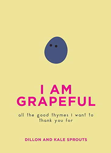 I Am Grapeful: All the Good Thymes I Want to Thank You For