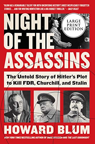 Night of the Assassins: The Untold Story of Hitler's Plot to Kill FDR, Churchill, and Stalin (Large Print)