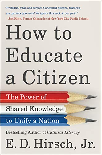 How to Educate a Citizen; The Power of Shared Knowledge to Unify a Nation