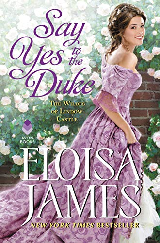 Say Yes to the Duke (The Wildes of Lindow Castle)