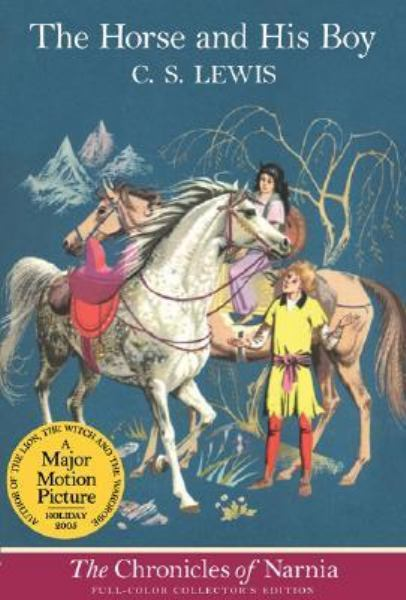 The Horse And His Boy (The Chronicles of Narnia, Bk. 3)