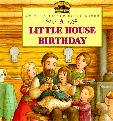 A Little House Birthday (My First Little House Books)