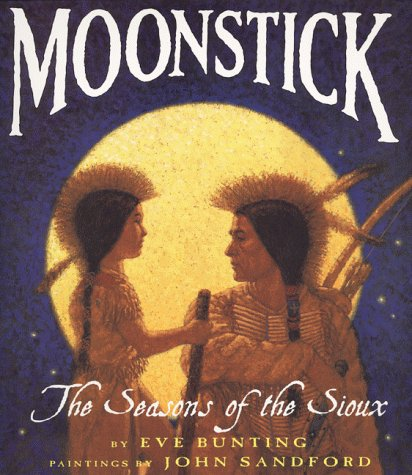 Moonstick (The Seasons Of The Sioux)