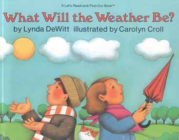 What Will The Weather Be? (Let's-Read-And-Find-Out Science, Stage 2)