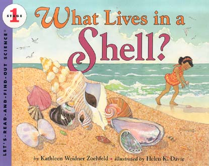 What Lives In A Shell? (Let's Read-And-Find-Out Science, Stage 1)