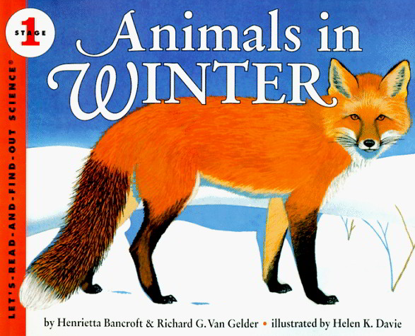Animals In Winter (Let's-Read-And-Find-Out Science, Stage 1)