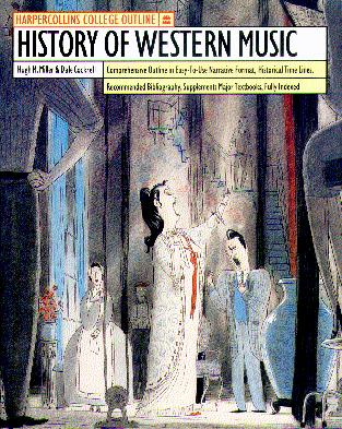 History of Western Music (HarperCollins College Outline)