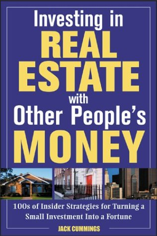 Investing in Real Estate with Other People's Money
