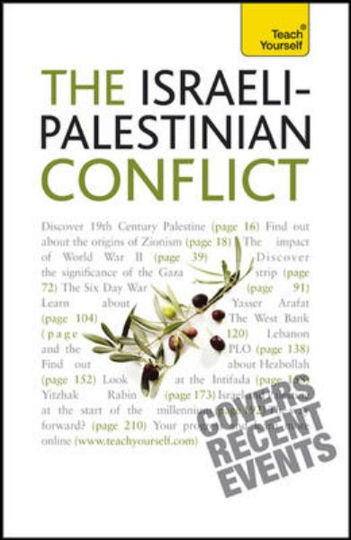 The Israeli-Palestinian Conflict (Teach Yourself)