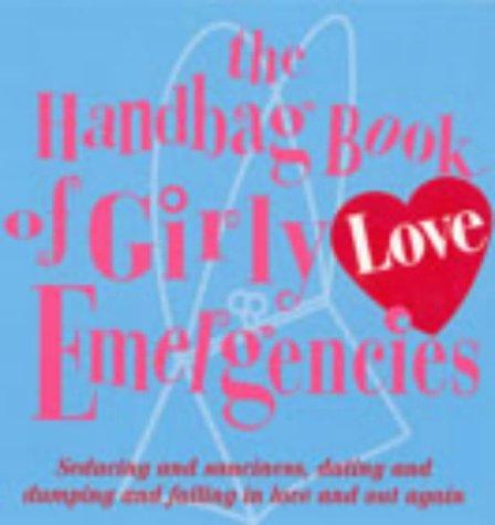 The Handbag Book of Girly Love Emergencies