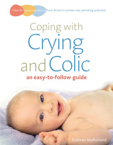 Coping with Crying and Colic (Easy-to-Follow Guide)