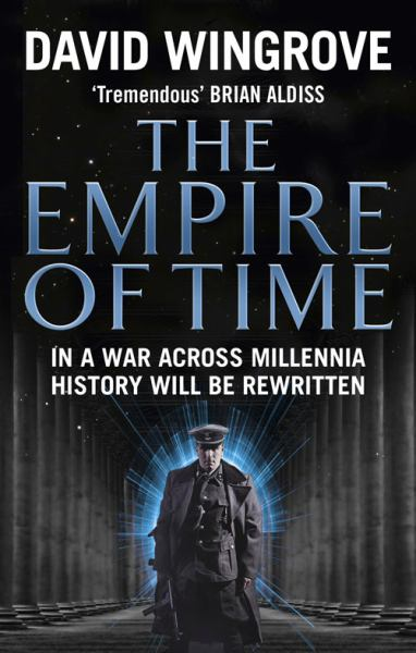 The Empire of Time: In a War Across Millennia History will be Rewritten (The Roads to Moscow, Bk. 1)