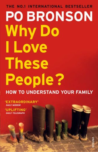 Why Do I Love These People?: How To Understand Your Family Better